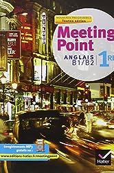 Meeting Point Anglais 1re éd. 2011 - Manuel de l'élève