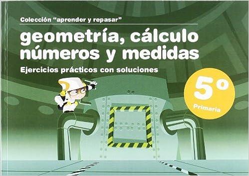 Amazon.com: GEOMETRIA CALCULO NUMEROS Y MEDIDAS 5? PRIMARIA ...