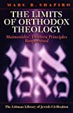 Limits of Orthodox Theology, Marc B. Shapiro, 1906764239