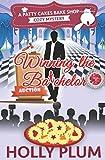 Winning The Batchelor (A Patty Cakes Bake Shop Cozy Mystery)
