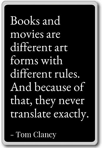 Price comparison product image Books and movies are different art forms with di... - Tom Clancy - quotes fridge magnet,  Black