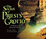 img - for The Secret of Priest's Grotto: A Holocaust Survival Story by Peter Lane Taylor (2007-04-01) book / textbook / text book