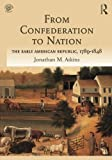 img - for From Confederation to Nation: The Early American Republic, 1789-1848 book / textbook / text book