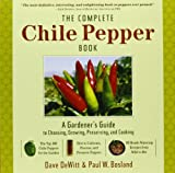 The Complete Chile Pepper Book, Dave DeWitt and Paul W. Bosland, 0881929204