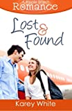 Lost and Found (a Ripple Effect Romance Novella, Book 4), Karey White, 1941363032