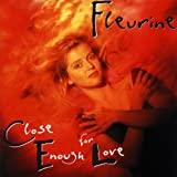 Close Enough for Love by Fleurine