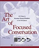Art Of Focused Conversation, The by R. Brian Stanfield (July 8 2009)