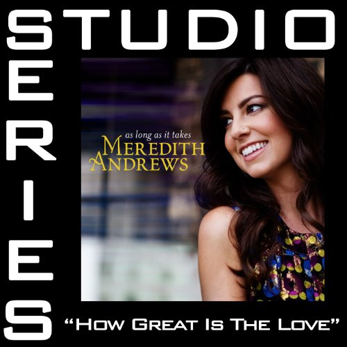 How Great Is The Love [Studio ...