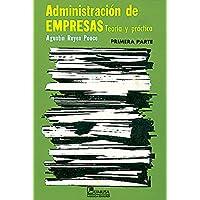 Administración de empresas I: Teoría y práctica: 1