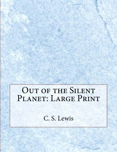 Out of the Silent Planet: Large Print