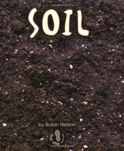 Soil (First Step Nonfiction) (First Step Nonfiction (Hardcover))