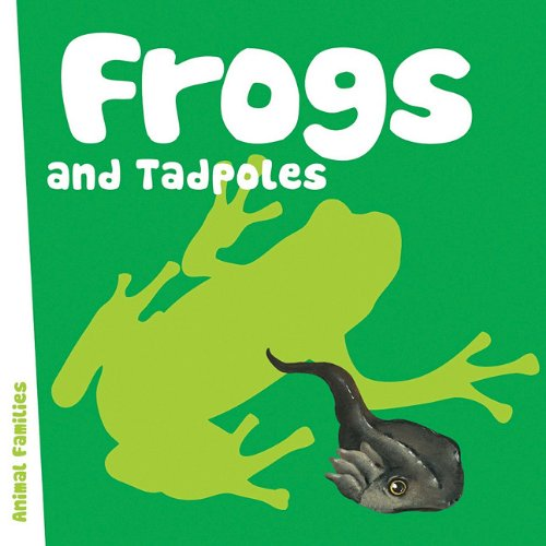 Frogs and Tadpoles (Animal Families Board Books) ebook