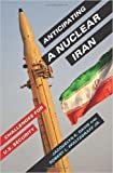 img - for Anticipating a Nuclear Iran: Challenges for U.S. Security (Hardback) - Common book / textbook / text book