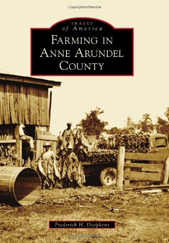 Farming in Anne Arundel County (Images of America)