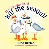 The Adventures of Bill the Seagull, Gina Burton, 1847486363