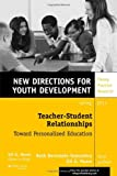Teacher-Student Relationships: Toward Personalized Education (J-B MHS Single Issue Mental Health Services), , 1118660668