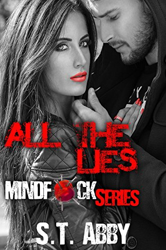 All The Lies (Mindf*ck Series Book 4) by [Abby, S.T.]
