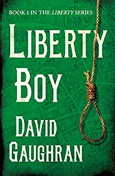 Liberty Boy (The Liberty Series Book 1) by [Gaughran, David]