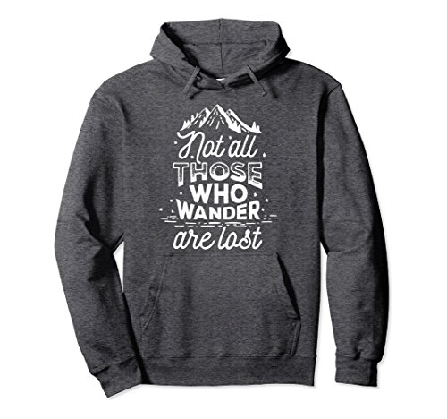 Unisex NOT ALL THOSE WHO WANDER ARE LOST Hoodie Adventure Gift XL: Dark Heather
