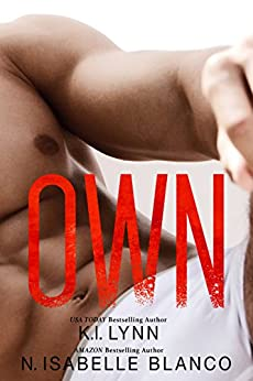 Own: Need part 3 by [Lynn, K.I., Blanco, N. Isabelle]