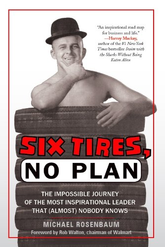 six-tires-no-plan-the-impossible-journey-of-the-most-inspirational-leader-that-almost-nobody-knows