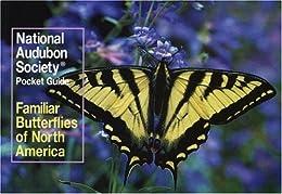 National Audubon Society Pocket Guide to Familiar Butterflies Of North America (Audubon Society Pocket Guide)