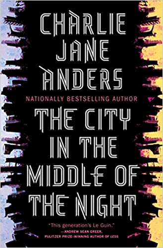 Image result for Charlie Jane Anders: The City In the Middle of the Night.