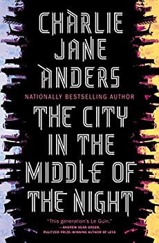 The City in the Middle of the Night by Charlie Jane Anders science fiction and fantasy book and audiobook reviews