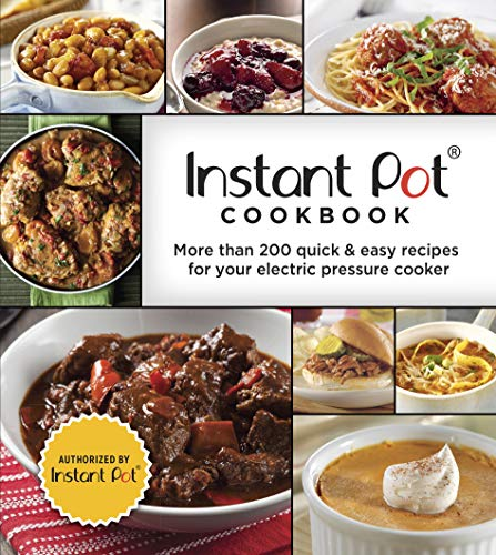 Instant Pot Cookbook: More Than 200 Quick & Easy Recipes for Your Electric Pressure Cooker (3-Ring Binder) (Best Quick Chicken Recipes)