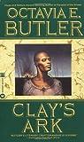 Clay's Ark by Octavia E. Butler (1996-12-01)