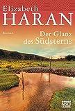 Der Glanz des Südsterns: Roman (Allgemeine Reihe. Bastei Lübbe Taschenbücher)
