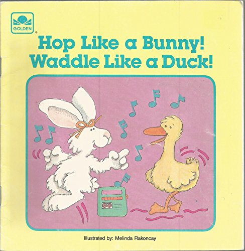 Hop Like a Bunny! Waddle Like a Duck!