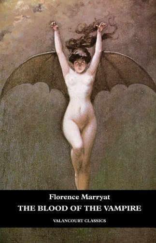 The Blood of the Vampire (Valancourt Classics)