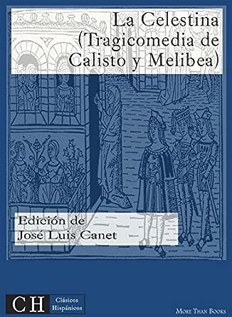 La Celestina (Tragicomedia de Calisto y Melibea) (Clásicos ...