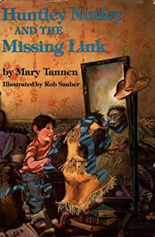 Huntley Nutley and the Missing Link by [Tannen, Mary]