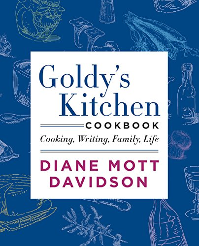 Goldy's Kitchen Cookbook: Cooking, Writing, Family, Life (A Good Boss And A Bad Boss Essay)