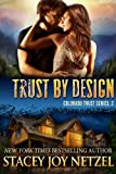 Trust by Design (Colorado Trust Series Book 2)
