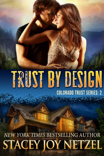 Trust by Design (Colorado Trust Series Book 2) by [Netzel, Stacey Joy]
