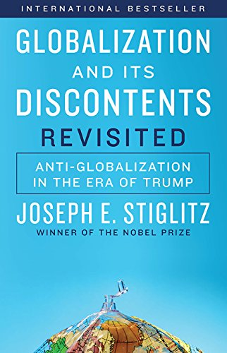 Globalization and Its Discontents Revisited: Anti-Globalization in the Era of Trump (Joseph Smith President Of The United States)