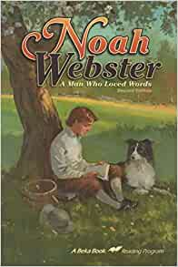 noah webster amman who loved words by elaine cunningham New copy of noah webster: a man who loved words used in the a beka 5th grade reading.