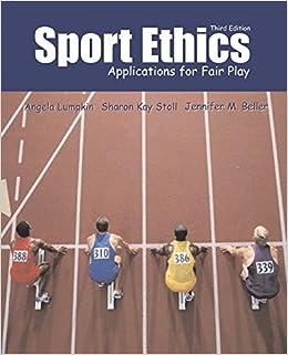 Book Sport Ethics: Applications for Fair Play by Lumpkin, Angela, Stoll, Sharon Kay, Beller, Jennifer (July 1, 2002)