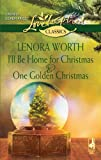 img - for I'll Be Home for Christmas and One Golden Christmas (Love Inspired Classics) book / textbook / text book