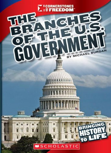 The Branches of U.S. Government (Cornerstones of Freedom) ()
