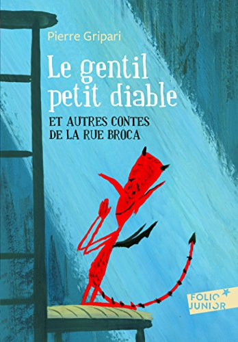 Le Gentil Petit Diable: Et Autres Contes de la Rue Broca (Folio Junior) (French Edition)