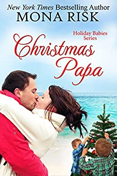 Christmas Papa (Holiday Babies Series Book 5) by [Risk, Mona]