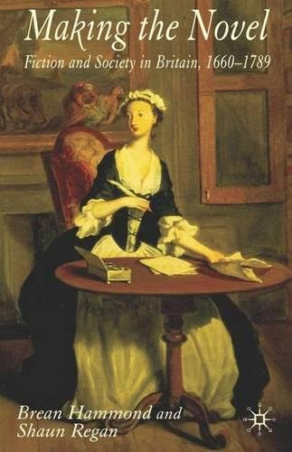 Making the Novel: Fiction and Society in Britain, 1660-1789 ebook