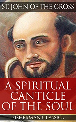 A Spiritual Canticle of the Soul (St. John of the Cross Book - Fishermans Cross