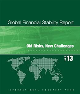 Global Financial Stability Report, April 2013: Old Risks, New Challenges (World Economic and Financial Surveys) by [International Monetary Fund.  Monetary and Capital Markets Department]