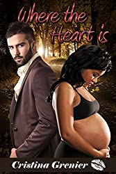 Where the Heart is (Interracial with Baby) (BWWM)