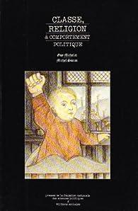 Classe, religion et comportement politique par Guy Michelat